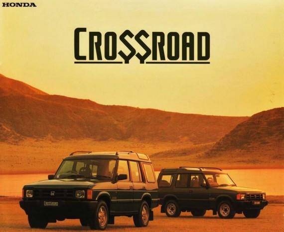 Honda Crossroad. Land Roverből nem ritkán születik Honda, de erre is van példa. Mivel a piackutatás a terepjáról előretörését észlelte, saját autó híján a Honda megálapodott a Lend Roverrel az első generációs Discovery átvételéről. A Wikipedia szerint a Discovery I 1993 és 1998 között volt kapható Japánban Crossroad néven